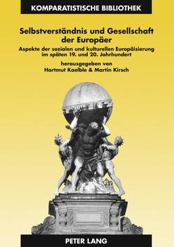Selbstverständnis und Gesellschaft der Europäer von Kaelble,  Hartmut, Kirsch,  Martin