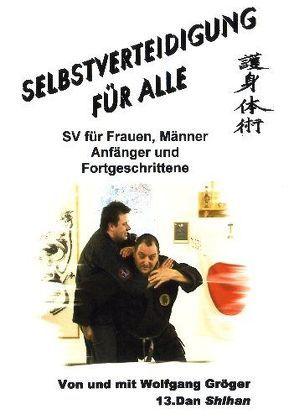 Selbstverteidigung für Alle von Gröger,  Wolfgang