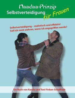 Selbstverteidigung für Frauen von Finken-Schaffrath,  Toni, Sieverling,  Guido
