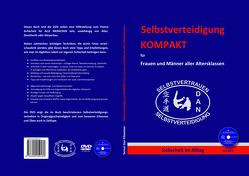 Selbstverteidigung KOMPAKT für Frauen und Männer aller Altersklassen von Dan,  Filzwieser