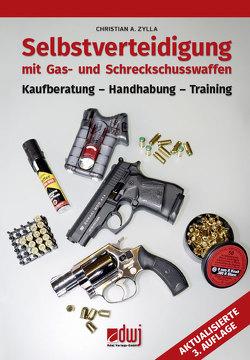 Selbstverteidigung mit Gas- und Schreckschusswaffen von Zylla,  Christian A.