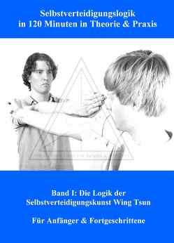 Selbstverteidigungslogik in 120 Minuten in Theorie & Praxis von Schüssler,  Marcus