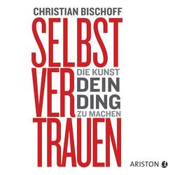 Selbstvertrauen von Bischoff,  Christian