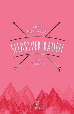 Selbstvertrauen von Barnes,  Anna, Felicitas Holdau