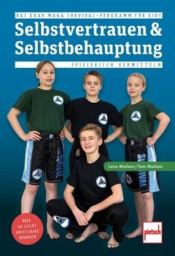 Selbstvertrauen & Selbstbehauptung spielerisch vermitteln von Madsen,  Lena, Madsen,  Tom
