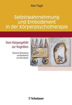 Selbstwahrnehmung und Embodiment in der Körperpsychotherapie von Fogel,  Alan
