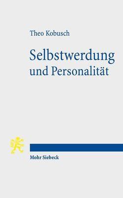Selbstwerdung und Personalität von Kobusch,  Theo