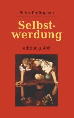 Selbstwerdung von Blankertz,  Gabriele, Philippson,  Peter