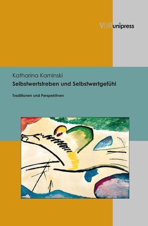 Selbstwertstreben und Selbstwertgefühl von Kaminski,  Katharina