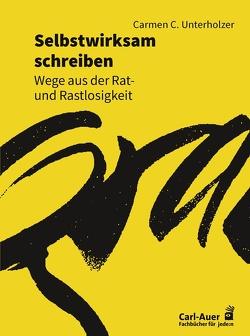 Selbstwirksam schreiben von Unterholzer,  Carmen C.
