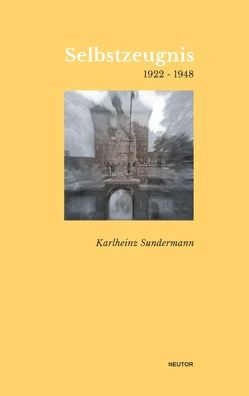 Selbstzeugnis 1922-1948 von Sundermann,  Karlheinz, Sundermann,  Manfred