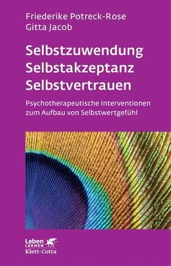 Selbstzuwendung, Selbstakzeptanz, Selbstvertrauen von Jacob,  Gitta, Potreck-Rose,  Friederike