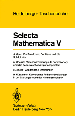 Selecta Mathematica V von Beck,  A., Boerner,  H., Keane,  M., Rüssmann,  H.