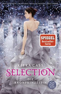 Selection – Die Kronprinzessin von Cass,  Kiera, Friedrich,  Susann, Rust,  Lisa-Marie