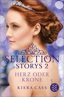 Selection Storys – Herz oder Krone von Cass,  Kiera, Friedrich,  Susann