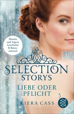 Selection Storys – Liebe oder Pflicht von Cass,  Kiera, Friedrich,  Susann