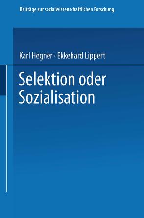 Selektion oder Sozialisation von Hegner,  Karl