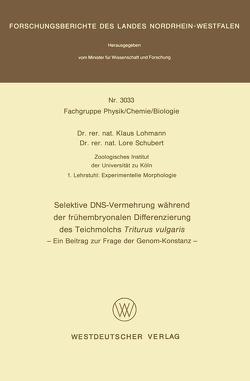 Selektive DNS- Vermehrung während der frühembryonalen Differenzierung des Teichmolchs Triturus vulgaris von Lohmann,  Klaus