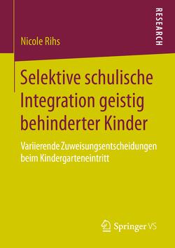Selektive schulische Integration geistig behinderter Kinder von Rihs,  Nicole