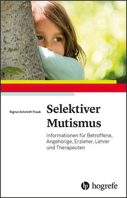 Selektiver Mutismus von Schmidt-Traub,  Sigrun