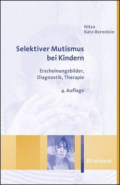 Selektiver Mutismus bei Kindern von Katz-Bernstein,  Nitza