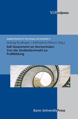 Self-Assessment an Hochschulen: Von der Studienfachwahl zur Profilbildung von Olejniczak,  Katharina, Rudinger,  Georg