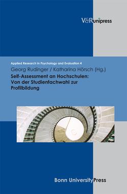 Self-Assessment an Hochschulen: Von der Studienfachwahl zur Profilbildung von Hörsch,  Katharina, Rudinger,  Georg