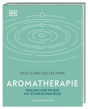 Self-Care Collection. Aromatherapie von Krabbe,  Wiebke, Robinson,  Louise
