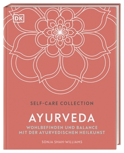 Self-Care Collection. Ayurveda von Krabbe,  Wiebke, Shah-Williams,  Sonja