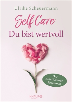 SELF CARE – Du bist wertvoll von Scheuermann,  Ulrike