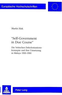 «Self-Government in Due Course» von Hak,  Martin