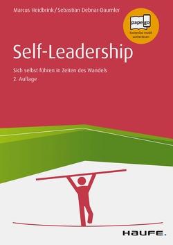 Self-Leadership Sich selbst führen in unsicheren Zeiten von Debnar-Daumler,  Sebastian, Heidbrink,  Marcus