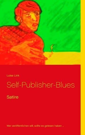 Self-Publisher-Blues von Link,  Luise