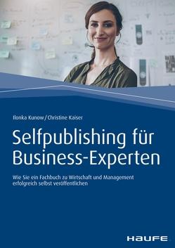 Self Publishing für Business-Experten von Kaiser,  Christine, Kunow,  Ilonka