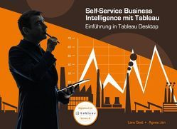 Self-Service Business Intelligence mit Tableau von Jen,  Agnes, Oest,  Lars
