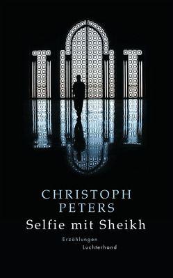 Selfie mit Sheikh von Peters,  Christoph