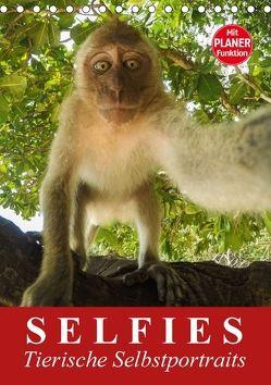 Selfies. Tierische Selbstportraits (Tischkalender 2018 DIN A5 hoch) von Stanzer,  Elisabeth