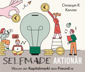 Selfmade-Aktionär von Kanzler,  Christoph R., Lühn,  Matthias