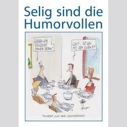 Selig sind die Humorvollen von Klein,  Kurt Rainer, Plaßmann,  Thomas