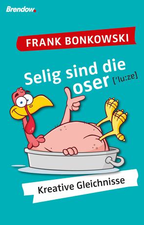 Selig sind die Loser von Bonkowski,  Frank