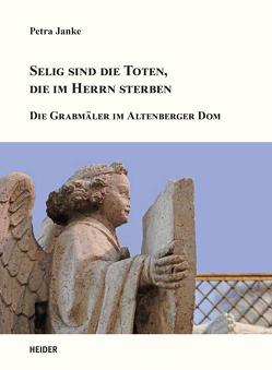 Selig sind die Toten, Die im Herren sterben von Dr. Janke,  Petra