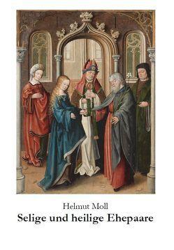 Selige und heilige Ehepaare von Moll,  Helmut, Schönborn,  Christoph Kardinal