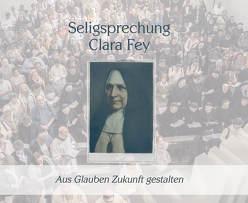 Seligsprechnung Clara Fey von Bündgens,  J., Dieser,  Helmut, Mussinhoff,  Heinrich, Stender,  Christoph