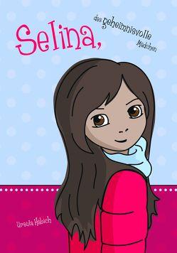 Selina, das geheimnisvolle Mädchen von Häbich,  Ursula, Keller,  Annette