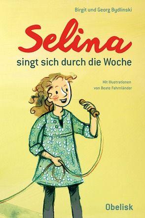 Selina singt sich durch die Woche von Birgit,  Bydlinski, Fahrnländer,  Beate, Georg,  Bydlinski