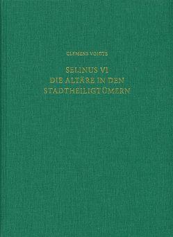 Selinus VI. Die Altäre in den Stadtheiligtümern von Voigts,  Clemens