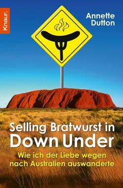 Selling Bratwurst in Down Under von Dutton,  Annette