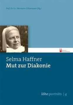 Selma Haffner – Mut zur Diakonie von Hermann,  Schoenauer