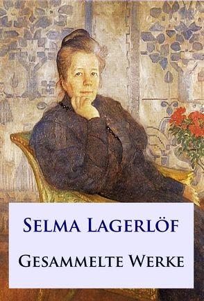 Selma Lagerlöf – Gesammelte Werke von Lagerloef,  Selma