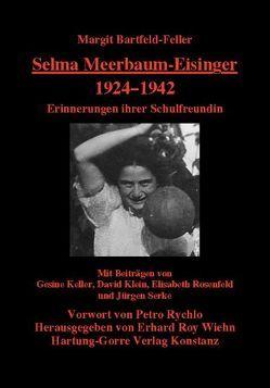 Selma Meerbaum-Eisinger 1924–1942 von Bartfeld-Feller,  Margit, Keller,  Gesine, Klein,  David, Rosenfelder,  Elisabeth, Rychlo,  Petro, Serke,  Jürgen, Wiehn,  Erhard Roy
